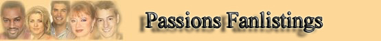 Passions Fan Listings banner