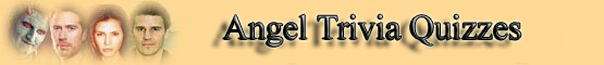 Angel Trivia Quizzes Banner