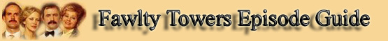 Fawlty Towers Episode Guide banner