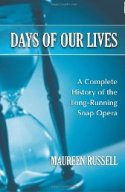 Days of Our Lives : A Complete History of the Long-Running Soap Opera [Paperback]
