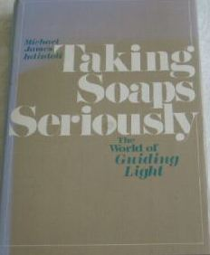 Taking Soaps Seriously: The World of Guiding Light (Hardcover)