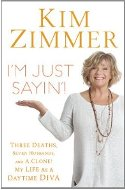 I'm Just Saying' by Kim Zimmer
